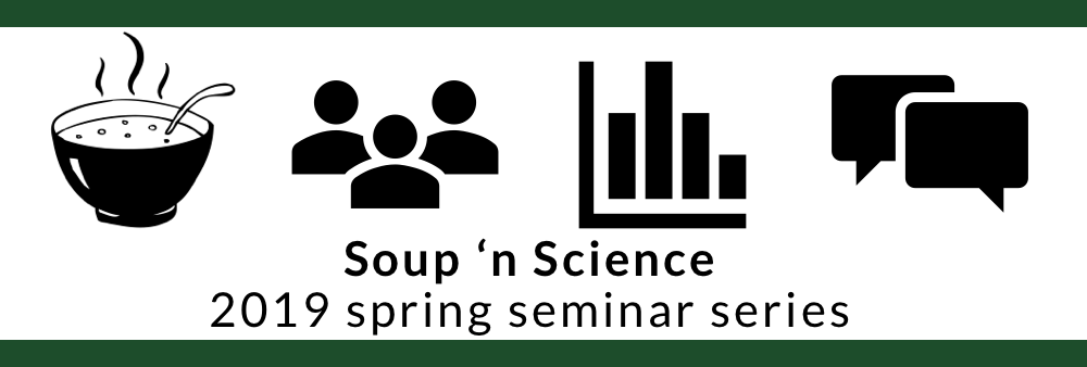 "Reads: ""Soup 'n Science 2019 spring seminar series"""